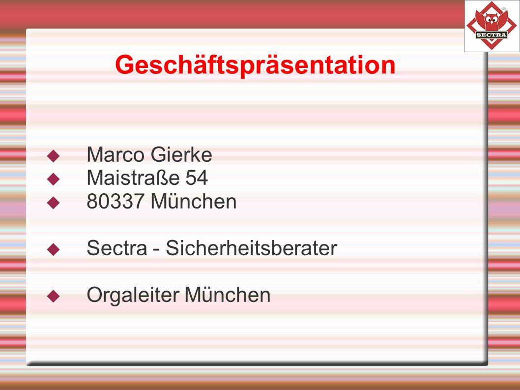  Marco Gierke  Maistraße 54  80337 München  Sectra - Sicherheitsberater  Orgaleiter München