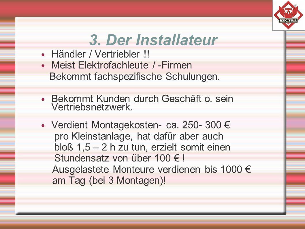 3. Der Installateur Händler / Vertriebler !.