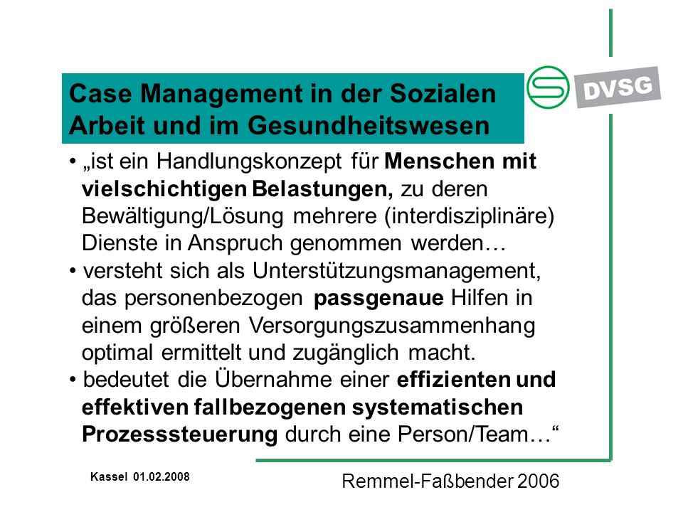 """Case Management in der Sozialen Arbeit und im Gesundheitswesen Kassel 01.02.2008 """"ist ein Handlungskonzept für Menschen mit vielschichtigen Belastunge"""