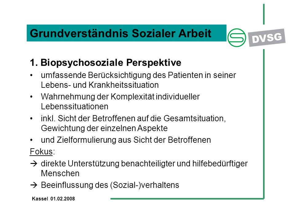 Grundverständnis Sozialer Arbeit 1. Biopsychosoziale Perspektive umfassende Berücksichtigung des Patienten in seiner Lebens- und Krankheitssituation W