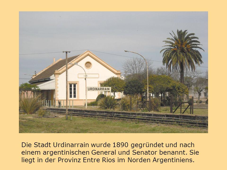 Die Stadt Urdinarrain wurde 1890 gegründet und nach einem argentinischen General und Senator benannt.