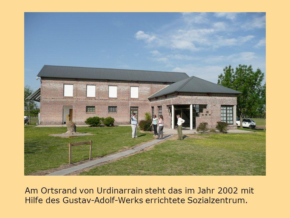 Am Ortsrand von Urdinarrain steht das im Jahr 2002 mit Hilfe des Gustav-Adolf-Werks errichtete Sozialzentrum.