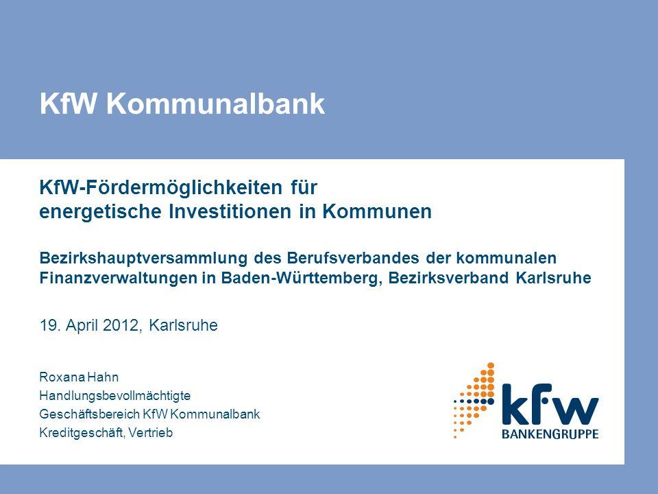 KfW-Fördermöglichkeiten für energetische Investitionen in Kommunen Bezirkshauptversammlung des Berufsverbandes der kommunalen Finanzverwaltungen in Baden-Württemberg, Bezirksverband Karlsruhe 19.