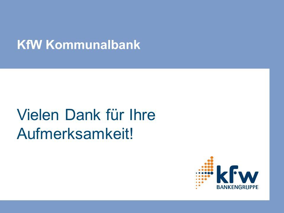 Vielen Dank für Ihre Aufmerksamkeit! KfW Kommunalbank