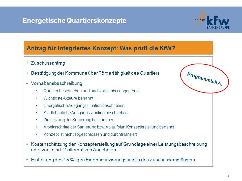 777777 Antrag für integriertes Konzept: Was prüft die KfW? Zuschussantrag Bestätigung der Kommune über Förderfähigkeit des Quartiers Vorhabensbeschrei