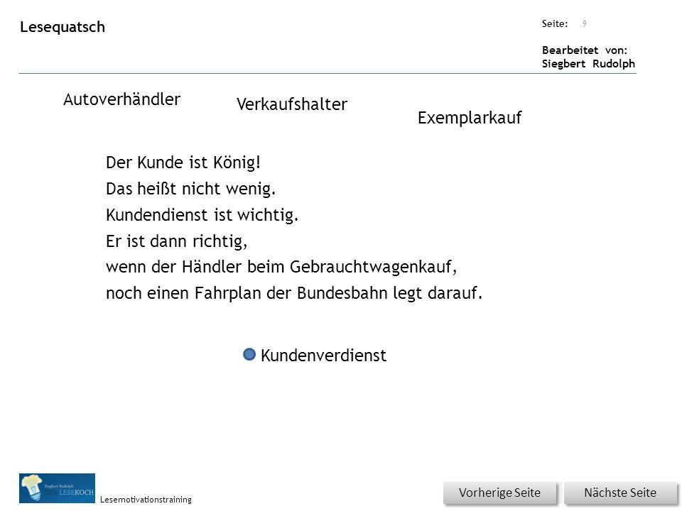 Übungsart: Seite: Bearbeitet von: Siegbert Rudolph Lesemotivationstraining Lesequatsch Autoverhändler Verkaufshalter Exemplarkauf Der Kunde ist König.