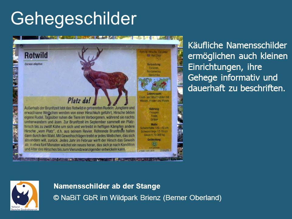 Gehegeschilder Namensschilder ab der Stange © NaBiT GbR im Wildpark Brienz (Berner Oberland) Käufliche Namensschilder ermöglichen auch kleinen Einrichtungen, ihre Gehege informativ und dauerhaft zu beschriften.