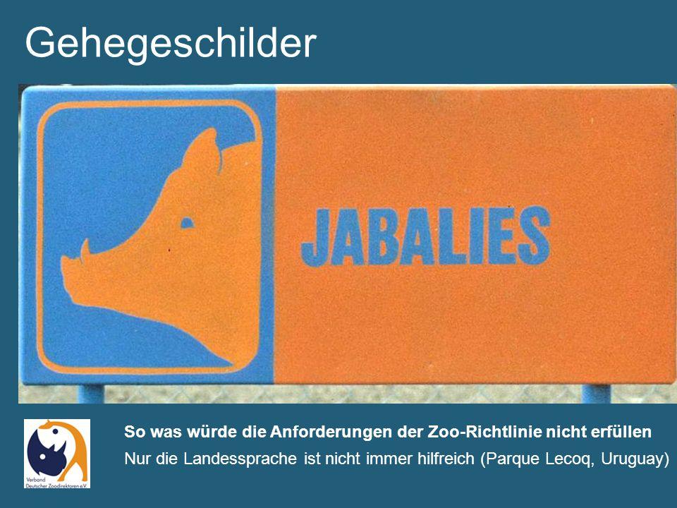 So was würde die Anforderungen der Zoo-Richtlinie nicht erfüllen Nur die Landessprache ist nicht immer hilfreich (Parque Lecoq, Uruguay) Gehegeschilder