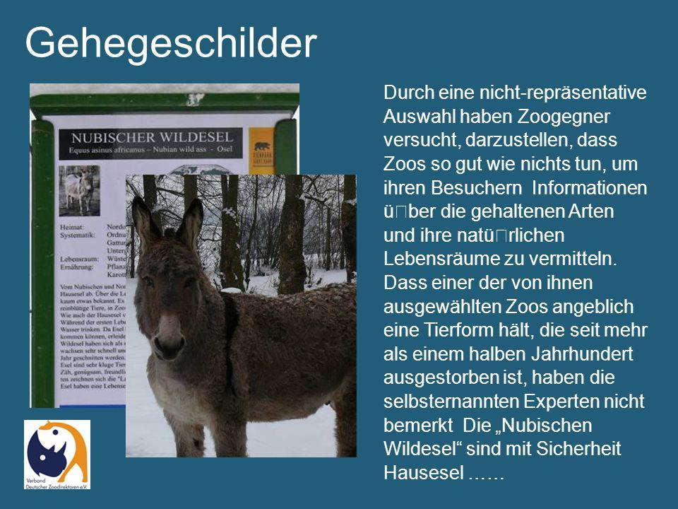 Gehegeschilder Durch eine nicht-repräsentative Auswahl haben Zoogegner versucht, darzustellen, dass Zoos so gut wie nichts tun, um ihren Besuchern Informationen über die gehaltenen Arten und ihre natürlichen Lebensräume zu vermitteln.