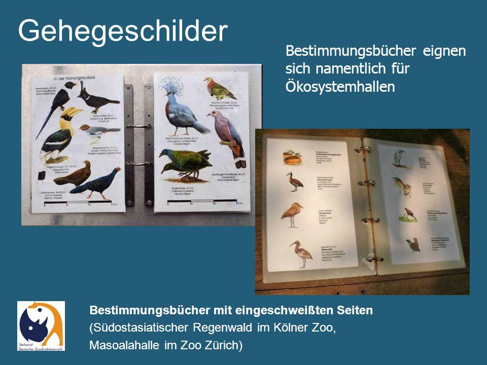 Bestimmungsbücher mit eingeschweißten Seiten (Südostasiatischer Regenwald im Kölner Zoo, Masoalahalle im Zoo Zürich) Gehegeschilder Bestimmungsbücher eignen sich namentlich für Ökosystemhallen