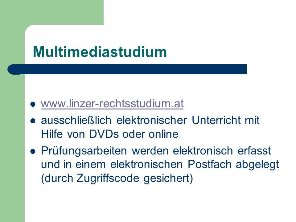 Multimediastudium www.linzer-rechtsstudium.at ausschließlich elektronischer Unterricht mit Hilfe von DVDs oder online Prüfungsarbeiten werden elektronisch erfasst und in einem elektronischen Postfach abgelegt (durch Zugriffscode gesichert)