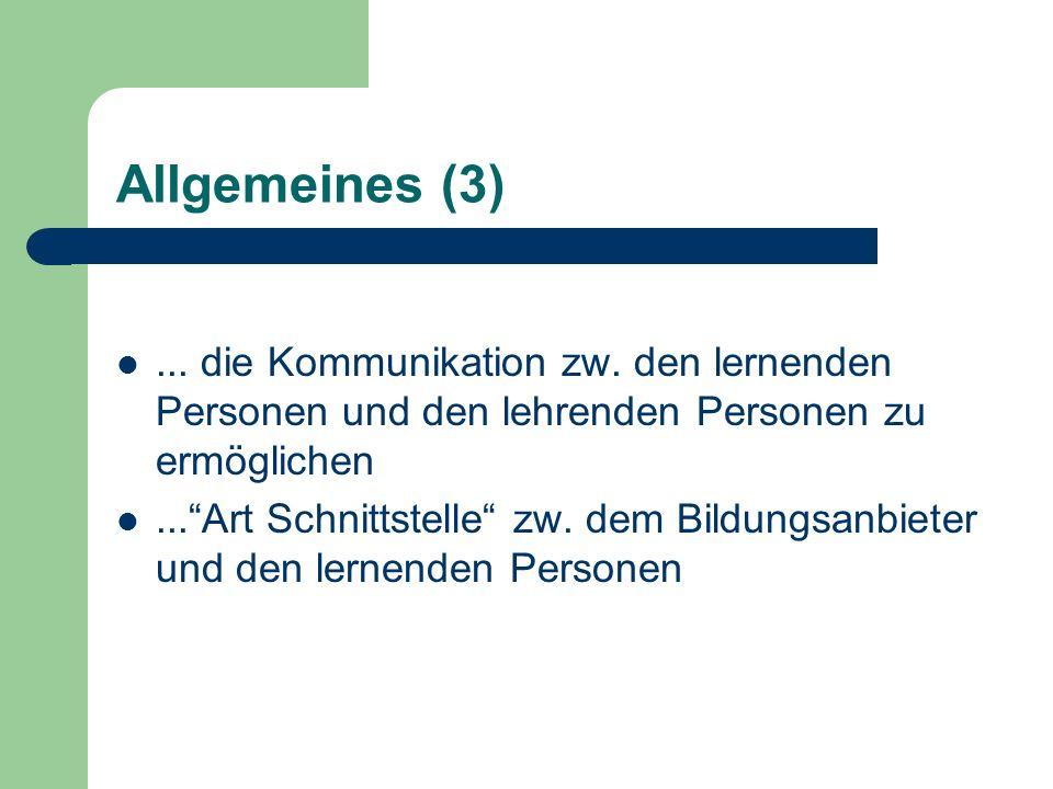 Allgemeines (3)... die Kommunikation zw.