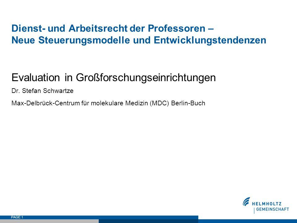 PAGE 1 Dienst- und Arbeitsrecht der Professoren – Neue Steuerungsmodelle und Entwicklungstendenzen Evaluation in Großforschungseinrichtungen Dr. Stefa
