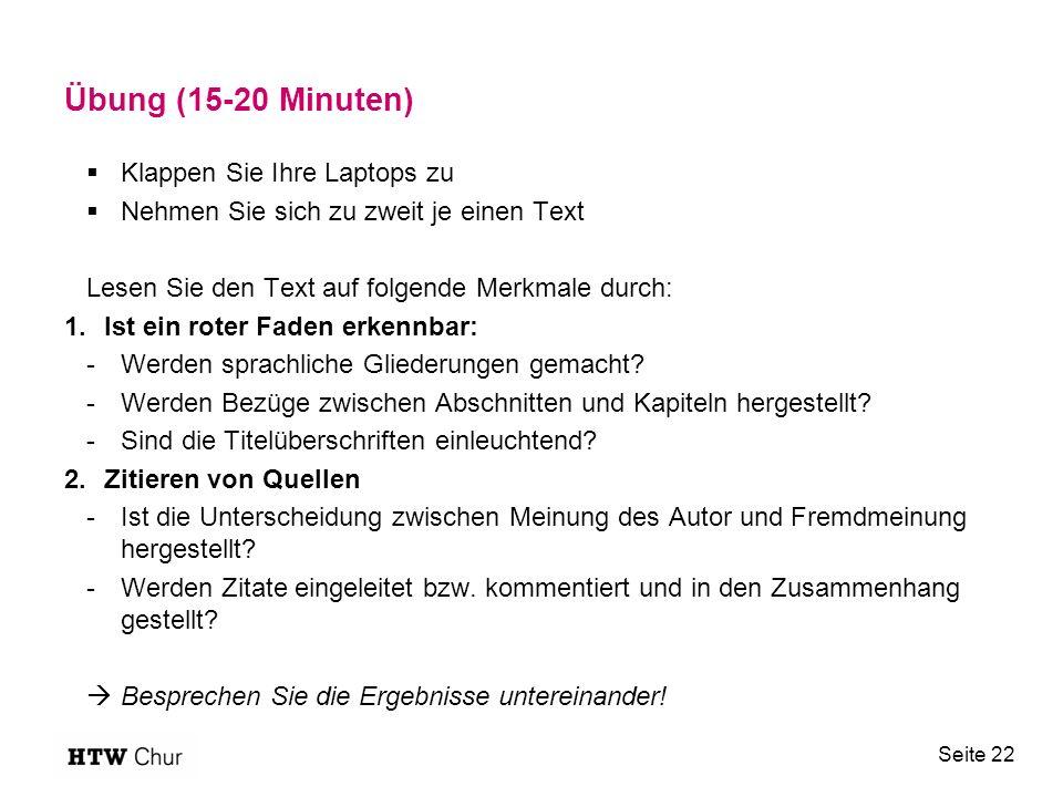 Übung (15-20 Minuten)  Klappen Sie Ihre Laptops zu  Nehmen Sie sich zu zweit je einen Text Lesen Sie den Text auf folgende Merkmale durch: 1.Ist ein roter Faden erkennbar: -Werden sprachliche Gliederungen gemacht.