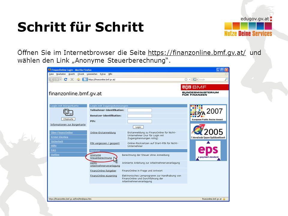 """Schritt für Schritt Öffnen Sie im Internetbrowser die Seite https://finanzonline.bmf.gv.at/ und wählen den Link """"Anonyme Steuerberechnung .https://finanzonline.bmf.gv.at/"""