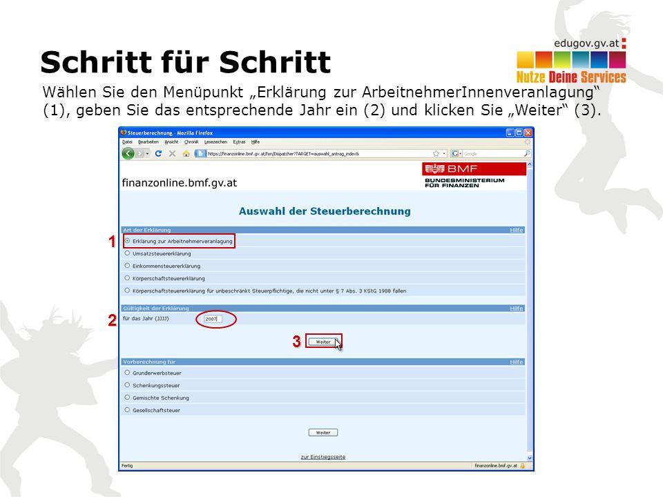 """Wählen Sie den Menüpunkt """"Erklärung zur ArbeitnehmerInnenveranlagung (1), geben Sie das entsprechende Jahr ein (2) und klicken Sie """"Weiter (3)."""