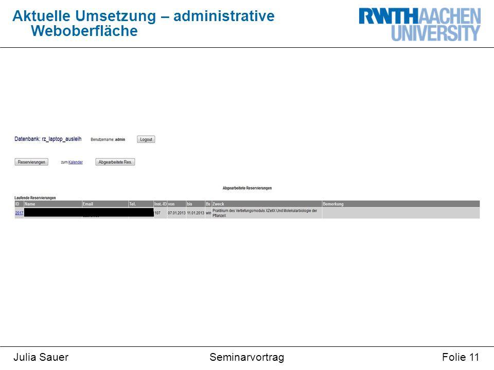 SeminarvortragJulia SauerFolie 11 Aktuelle Umsetzung – administrative Weboberfläche