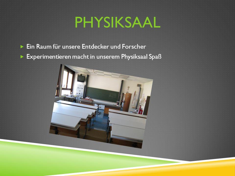 PHYSIKSAAL  Ein Raum für unsere Entdecker und Forscher  Experimentieren macht in unserem Physiksaal Spaß