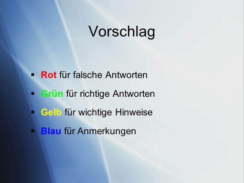 Rot – falsche Antworten Die Farbe Rot wird intuitiv immer mit falsch verbunden.