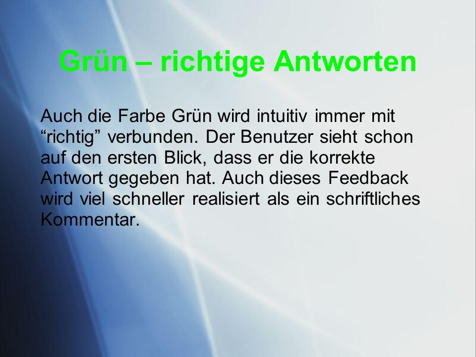 Grün – richtige Antworten Auch die Farbe Grün wird intuitiv immer mit richtig verbunden.