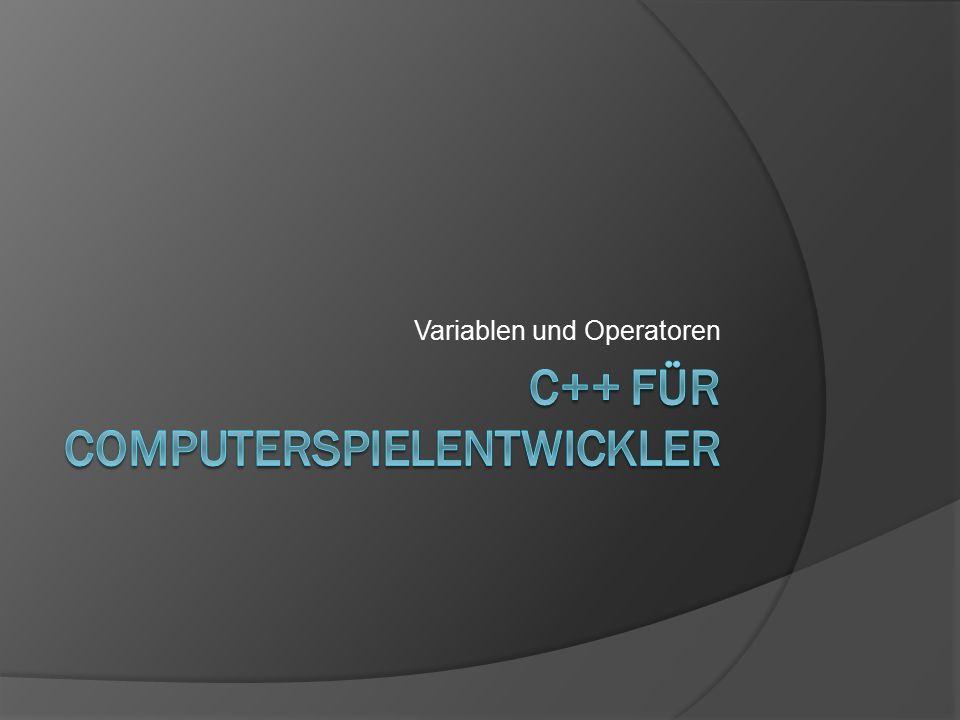 C++ Teil 2: Grundstrukturen Variablen Operatoren Kontrollstrukturen Funktionen Header-Dateien Pointer und Referenzen
