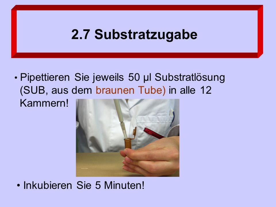 2.7 Substratzugabe Inkubieren Sie 5 Minuten.
