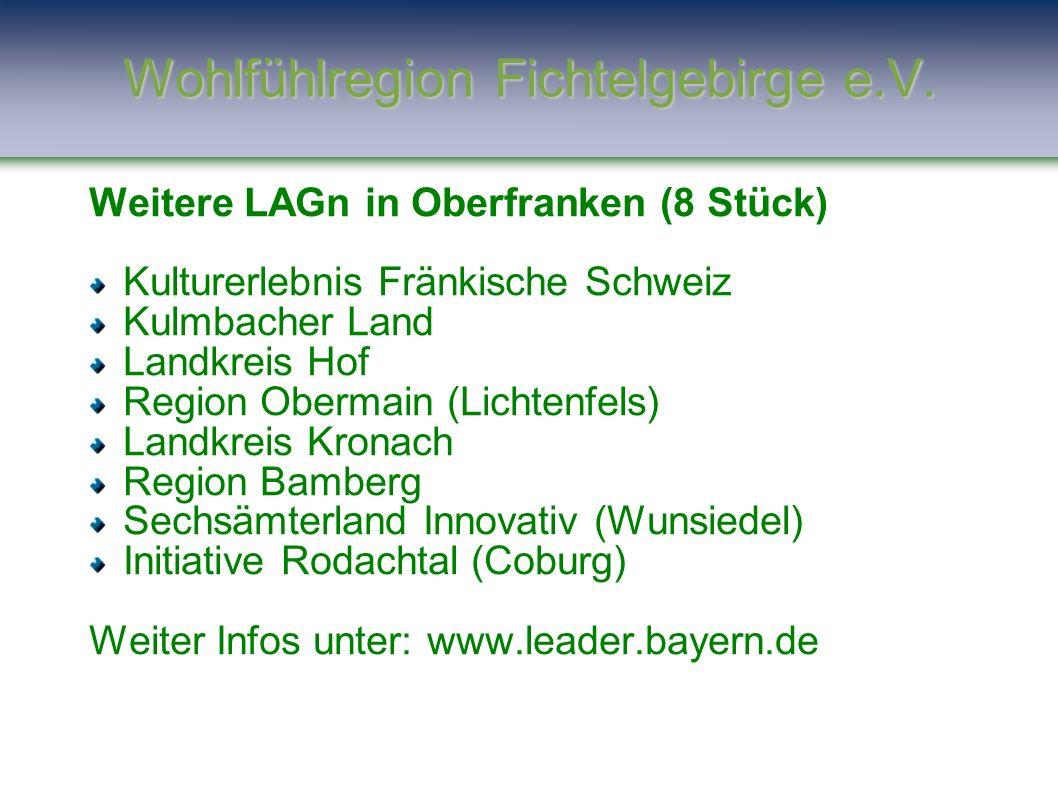Weitere LAGn in Oberfranken (8 Stück) Kulturerlebnis Fränkische Schweiz Kulmbacher Land Landkreis Hof Region Obermain (Lichtenfels) Landkreis Kronach