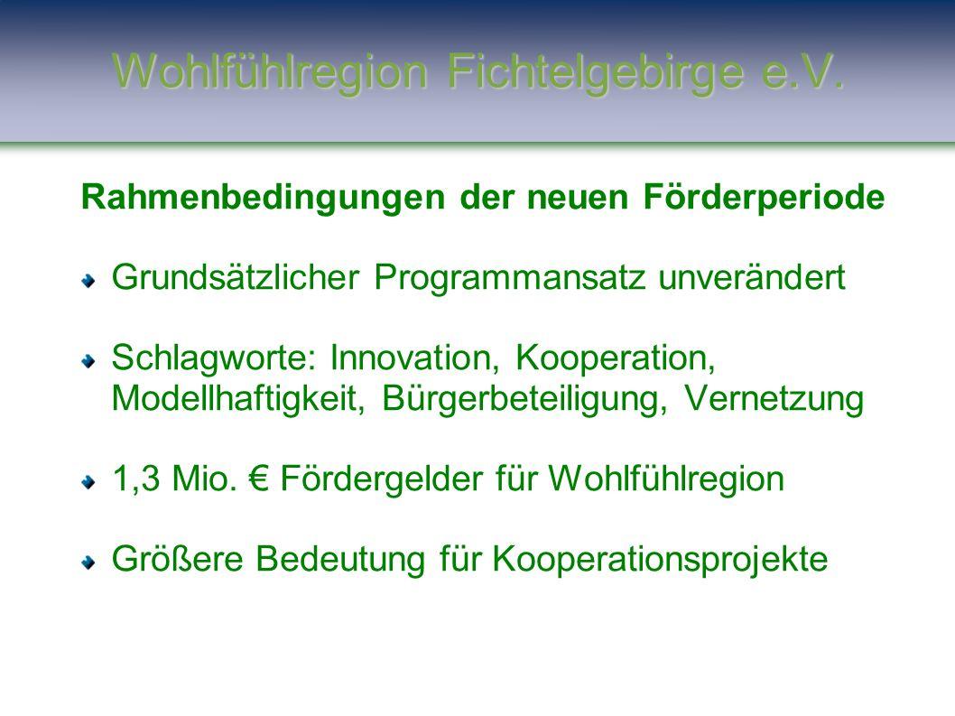 Rahmenbedingungen der neuen Förderperiode Grundsätzlicher Programmansatz unverändert Schlagworte: Innovation, Kooperation, Modellhaftigkeit, Bürgerbet