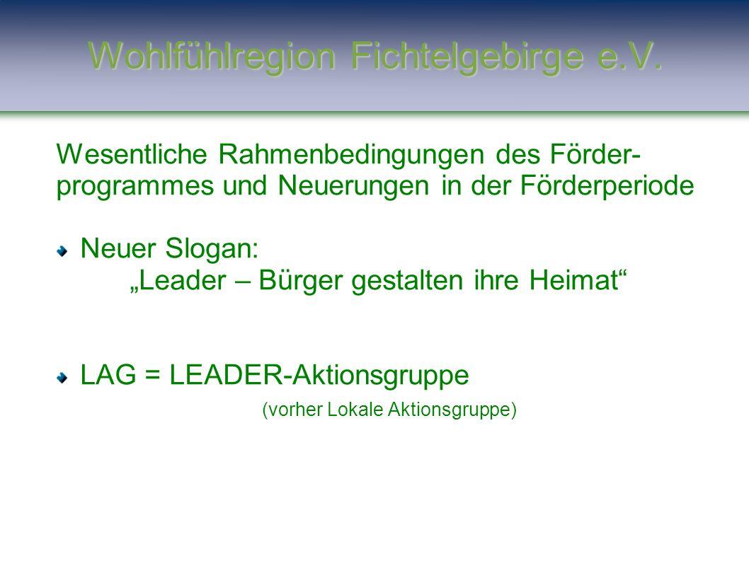 """Wesentliche Rahmenbedingungen des Förder- programmes und Neuerungen in der Förderperiode Neuer Slogan: """"Leader – Bürger gestalten ihre Heimat"""" LAG = L"""