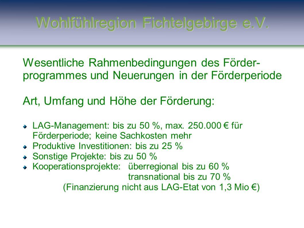 Wesentliche Rahmenbedingungen des Förder- programmes und Neuerungen in der Förderperiode Art, Umfang und Höhe der Förderung: LAG-Management: bis zu 50