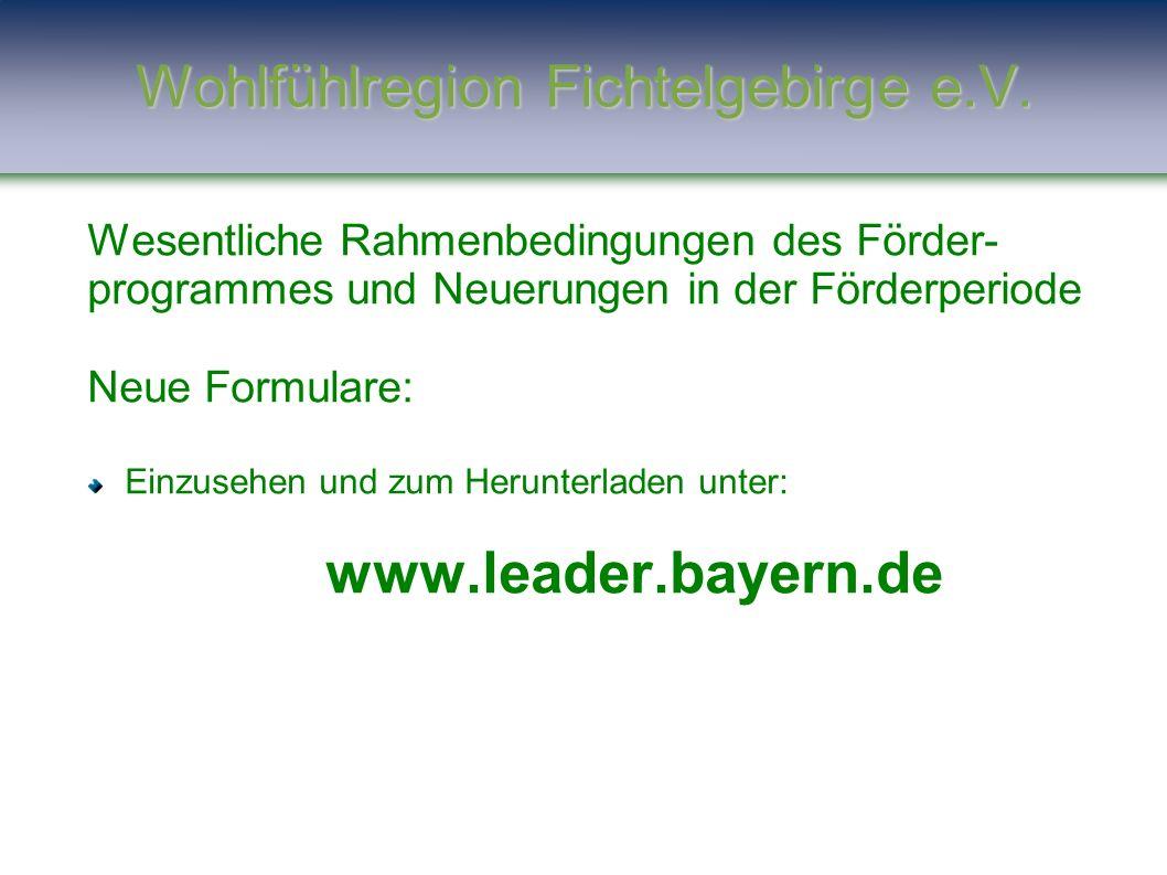 Wesentliche Rahmenbedingungen des Förder- programmes und Neuerungen in der Förderperiode Neue Formulare: Einzusehen und zum Herunterladen unter: www.l
