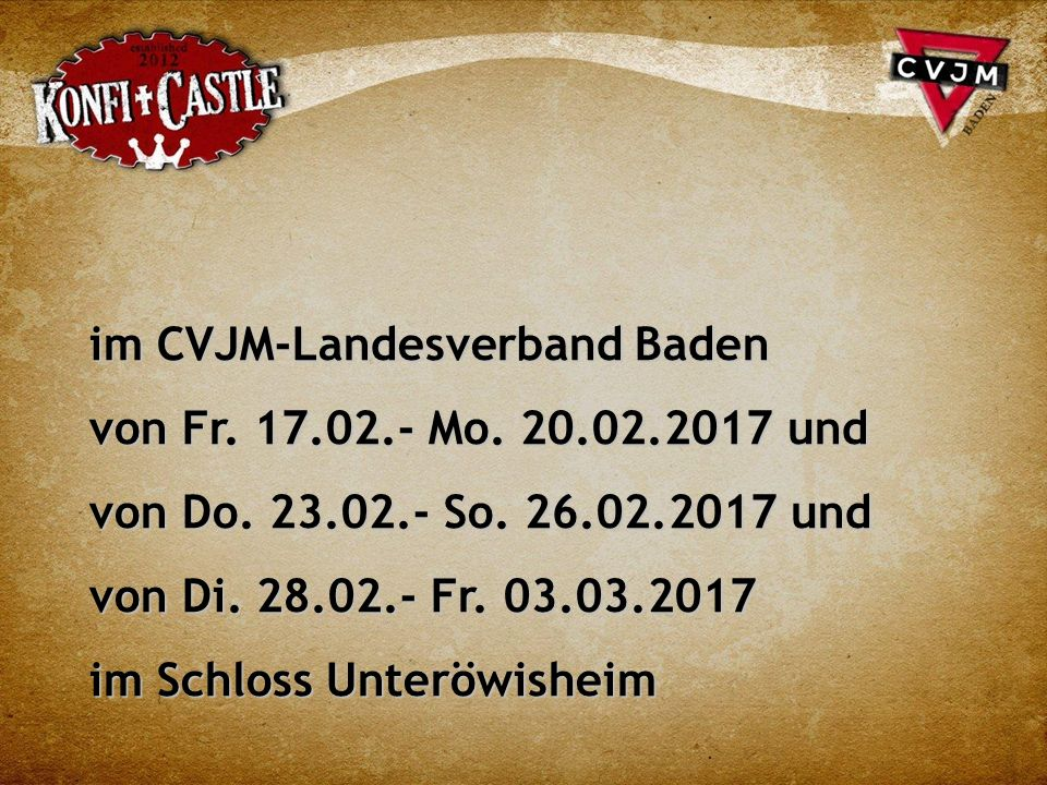 im CVJM-Landesverband Baden von Fr. 17.02.- Mo. 20.02.2017 und von Do.
