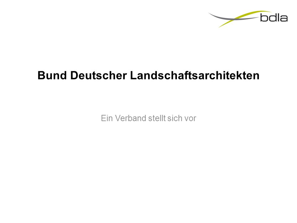 Bund Deutscher Landschaftsarchitekten Ein Verband stellt sich vor