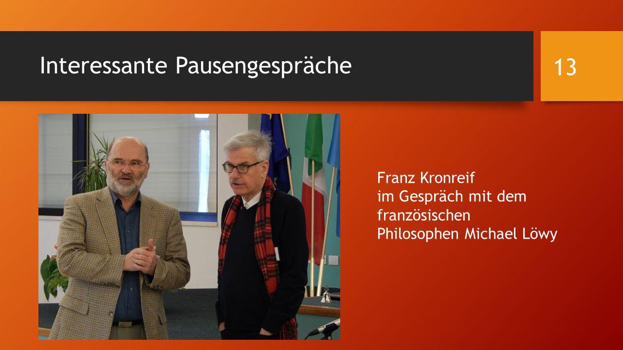 Interessante Pausengespräche Franz Kronreif im Gespräch mit dem französischen Philosophen Michael Löwy 13