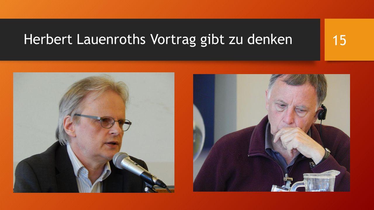 Herbert Lauenroths Vortrag gibt zu denken 15