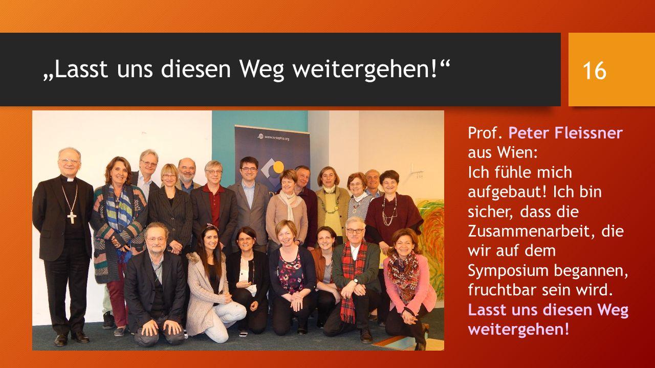 """""""Lasst uns diesen Weg weitergehen!"""" Prof. Peter Fleissner aus Wien: Ich fühle mich aufgebaut! Ich bin sicher, dass die Zusammenarbeit, die wir auf dem"""