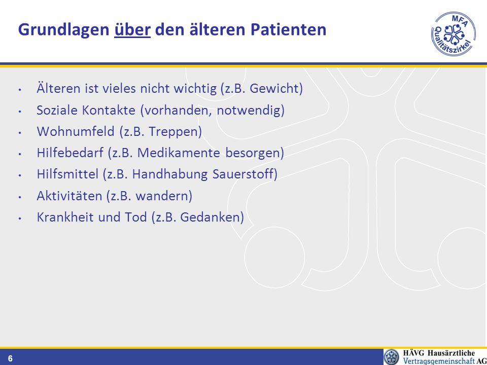 7 Essen (z.B.Zähne) Aufsetzen und Umsetzen (z.B. EKG-Liege) Sich waschen (z.B.