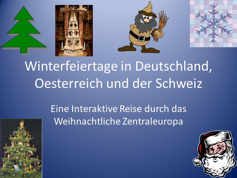 Winterfeiertage in Deutschland, Oesterreich und der Schweiz Eine Interaktive Reise durch das Weihnachtliche Zentraleuropa