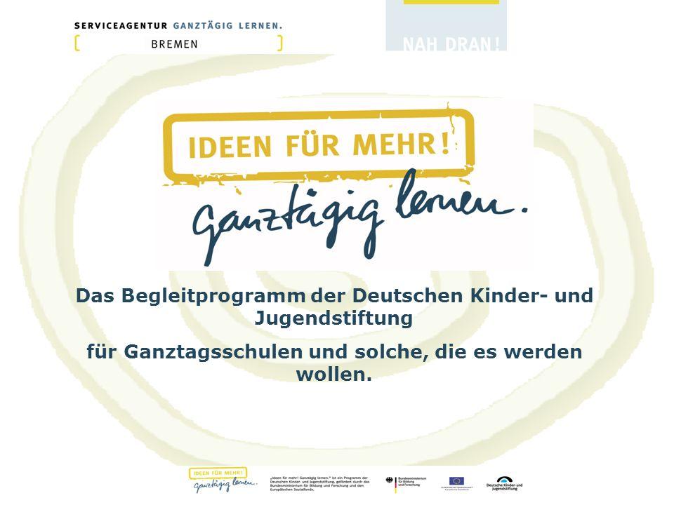 Das Begleitprogramm der Deutschen Kinder- und Jugendstiftung für Ganztagsschulen und solche, die es werden wollen.
