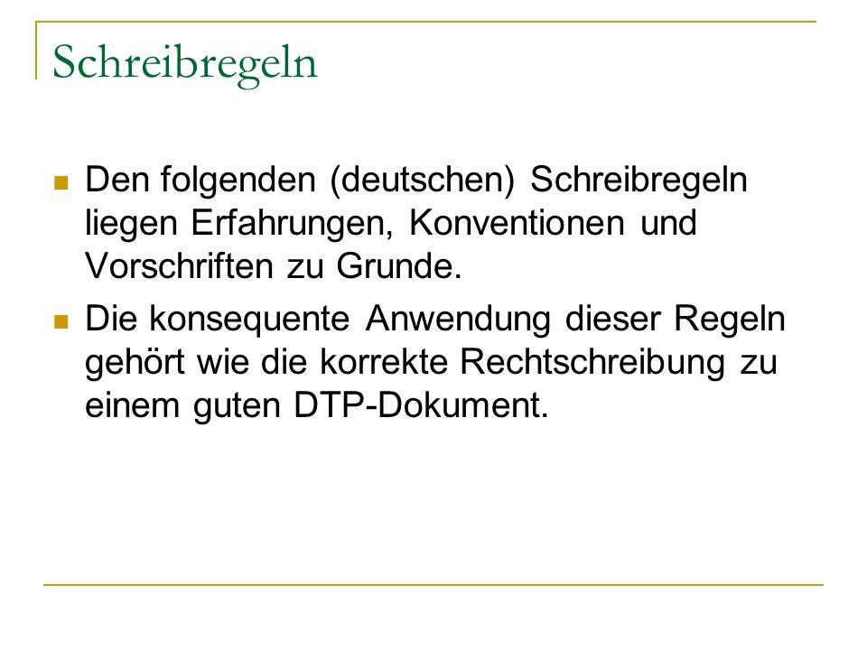 Schreibregeln Den folgenden (deutschen) Schreibregeln liegen Erfahrungen, Konventionen und Vorschriften zu Grunde. Die konsequente Anwendung dieser Re