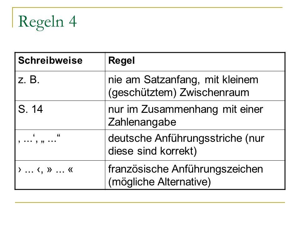 """Regeln 4 SchreibweiseRegel z. B.nie am Satzanfang, mit kleinem (geschütztem) Zwischenraum S. 14nur im Zusammenhang mit einer Zahlenangabe '...', """"..."""""""