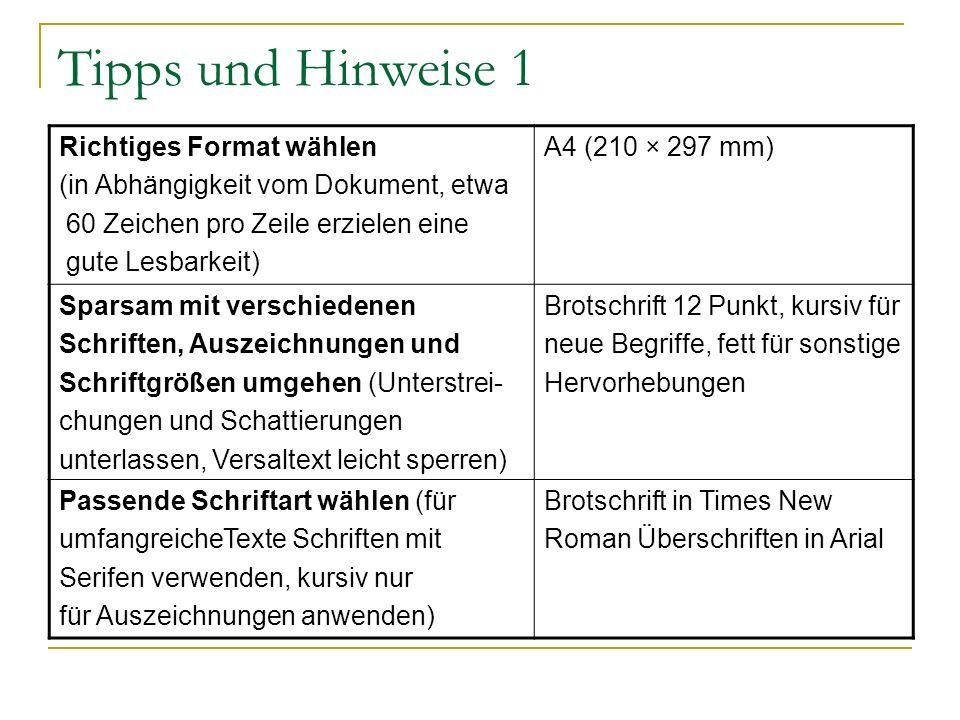 Tipps und Hinweise 1 Richtiges Format wählen (in Abhängigkeit vom Dokument, etwa 60 Zeichen pro Zeile erzielen eine gute Lesbarkeit) A4 (210 × 297 mm)