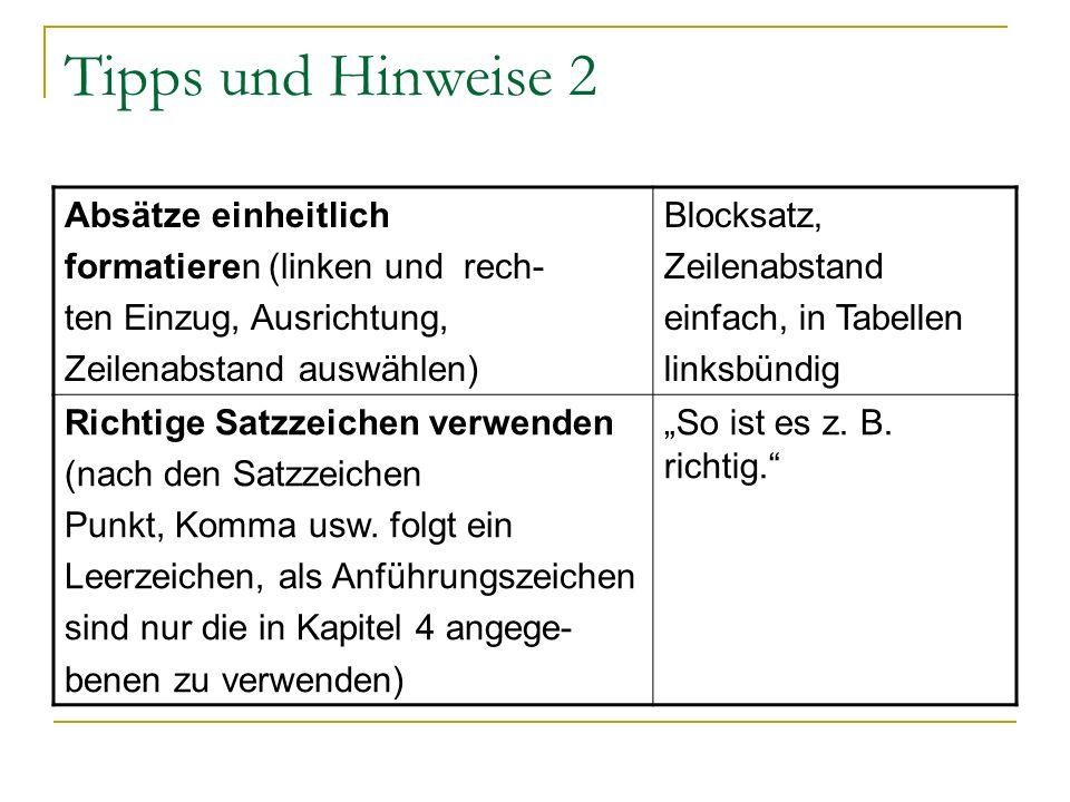 Tipps und Hinweise 2 Absätze einheitlich formatieren (linken und rech- ten Einzug, Ausrichtung, Zeilenabstand auswählen) Blocksatz, Zeilenabstand einf