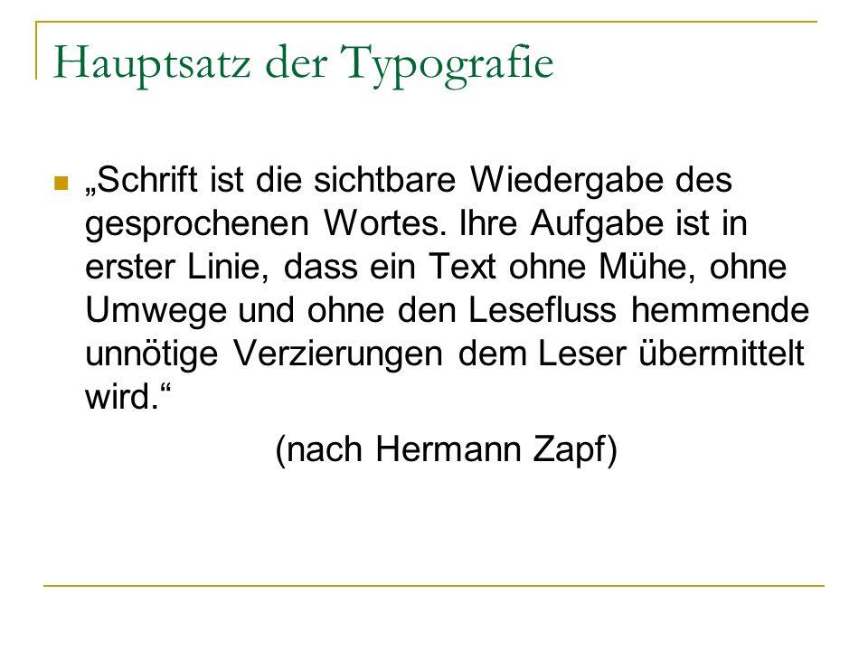 """Hauptsatz der Typografie """"Schrift ist die sichtbare Wiedergabe des gesprochenen Wortes. Ihre Aufgabe ist in erster Linie, dass ein Text ohne Mühe, ohn"""
