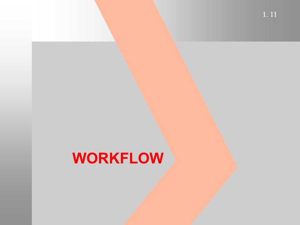 1. 11 WORKFLOW