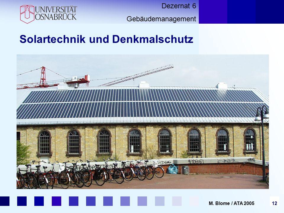 Dezernat 6 Gebäudemanagement 12 M. Blome / ATA 2005 Solartechnik und Denkmalschutz