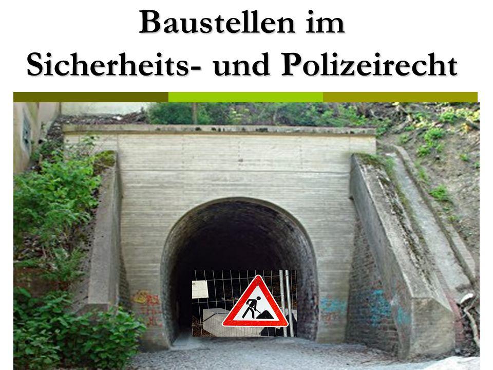 Baustellen im Sicherheits- und Polizeirecht