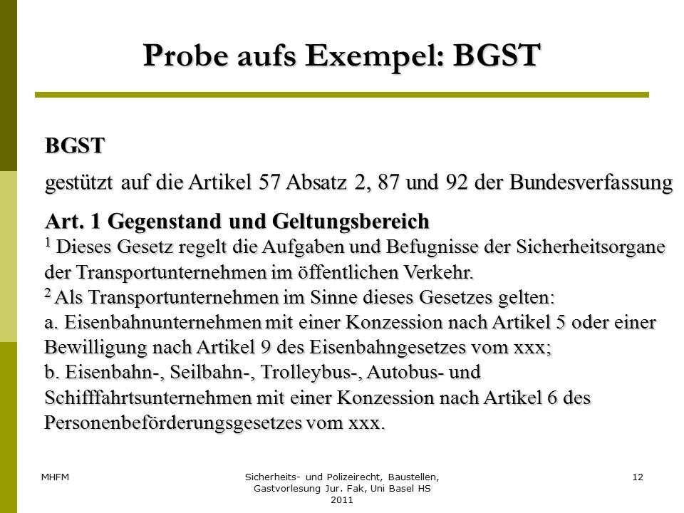 MHFMSicherheits- und Polizeirecht, Baustellen, Gastvorlesung Jur. Fak, Uni Basel HS 2011 12 Probe aufs Exempel: BGST BGST gestützt auf die Artikel 57