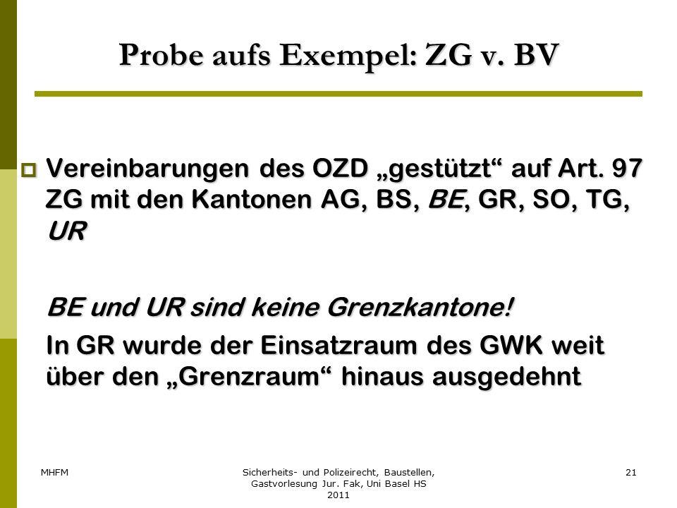 """MHFMSicherheits- und Polizeirecht, Baustellen, Gastvorlesung Jur. Fak, Uni Basel HS 2011 21 Probe aufs Exempel: ZG v. BV  Vereinbarungen des OZD """"ges"""