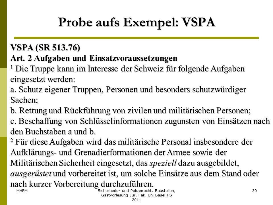 MHFMSicherheits- und Polizeirecht, Baustellen, Gastvorlesung Jur. Fak, Uni Basel HS 2011 30 Probe aufs Exempel: VSPA VSPA (SR 513.76) Art. 2 Aufgaben